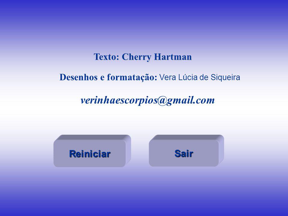 Texto: Cherry Hartman Desenhos e formatação: V era Lúcia de Siqueira verinhaescorpios@gmail.com Reiniciar Sair