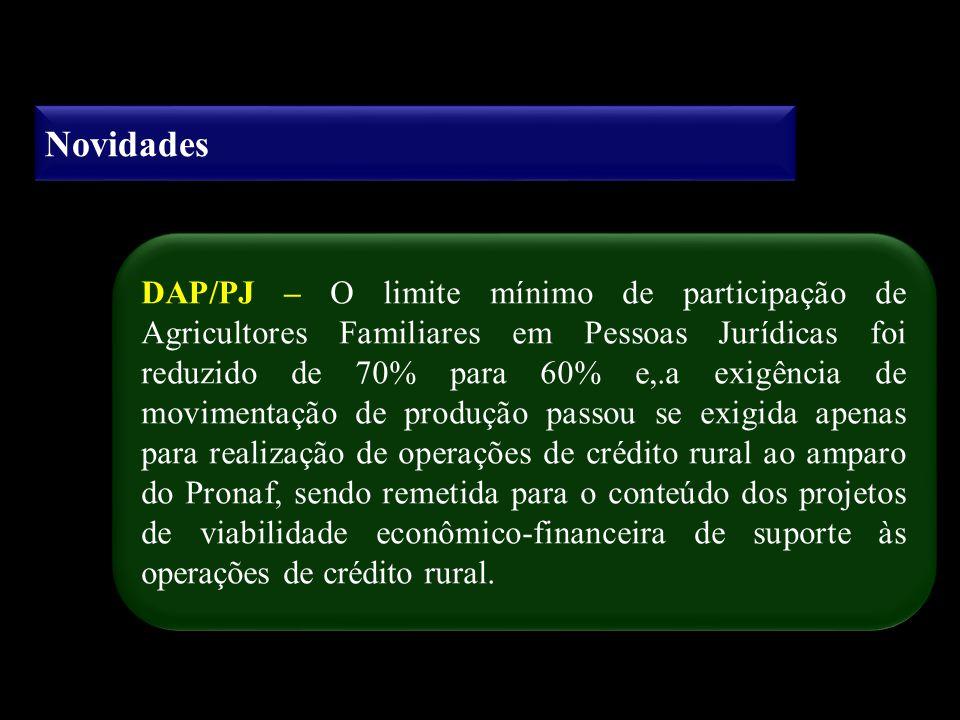 Novidades DAP/PJ – O limite mínimo de participação de Agricultores Familiares em Pessoas Jurídicas foi reduzido de 70% para 60% e,.a exigência de movi