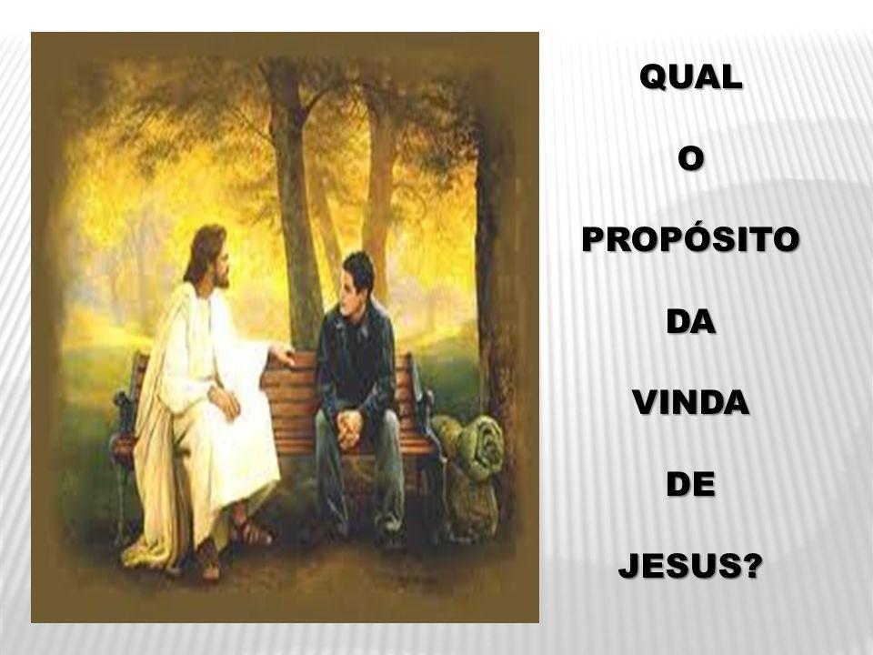 QUALOPROPÓSITODAVINDADEJESUS?