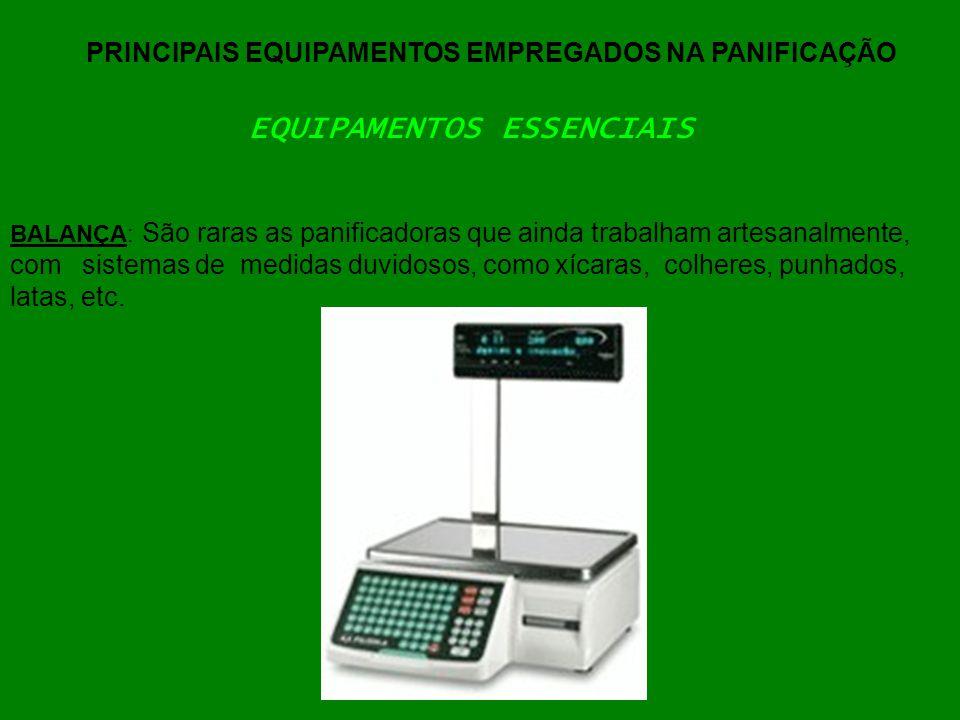 PRINCIPAIS EQUIPAMENTOS EMPREGADOS NA PANIFICAÇÃO BALANÇA: São raras as panificadoras que ainda trabalham artesanalmente, com sistemas de medidas duvi