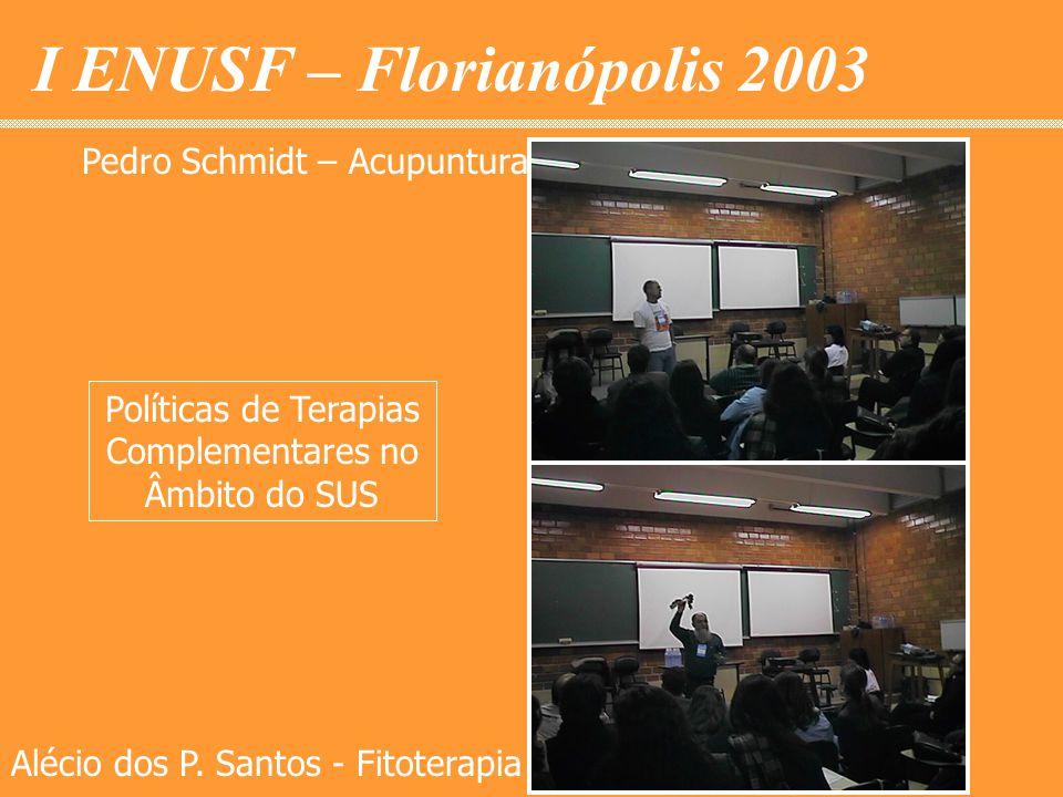 Políticas de Terapias Complementares no Âmbito do SUS Pedro Schmidt – Acupuntura Alécio dos P.