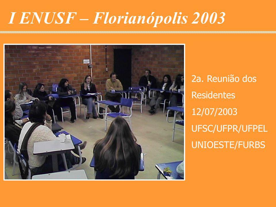 2a. Reunião dos Residentes 12/07/2003 UFSC/UFPR/UFPEL UNIOESTE/FURBS