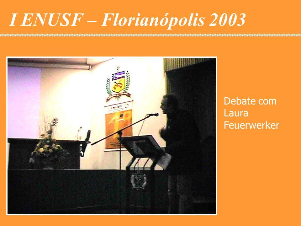 I ENUSF – Florianópolis 2003 Debate com Laura Feuerwerker
