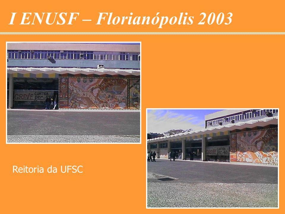 I ENUSF – Florianópolis 2003 Reitoria da UFSC
