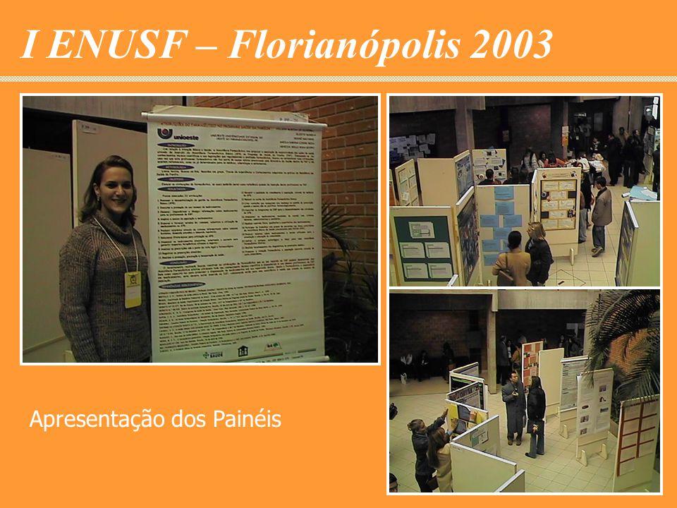 I ENUSF – Florianópolis 2003 Apresentação dos Painéis
