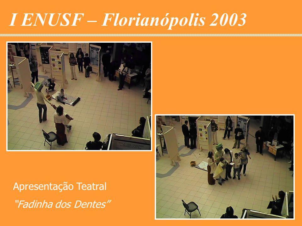 I ENUSF – Florianópolis 2003 Apresentação Teatral Fadinha dos Dentes