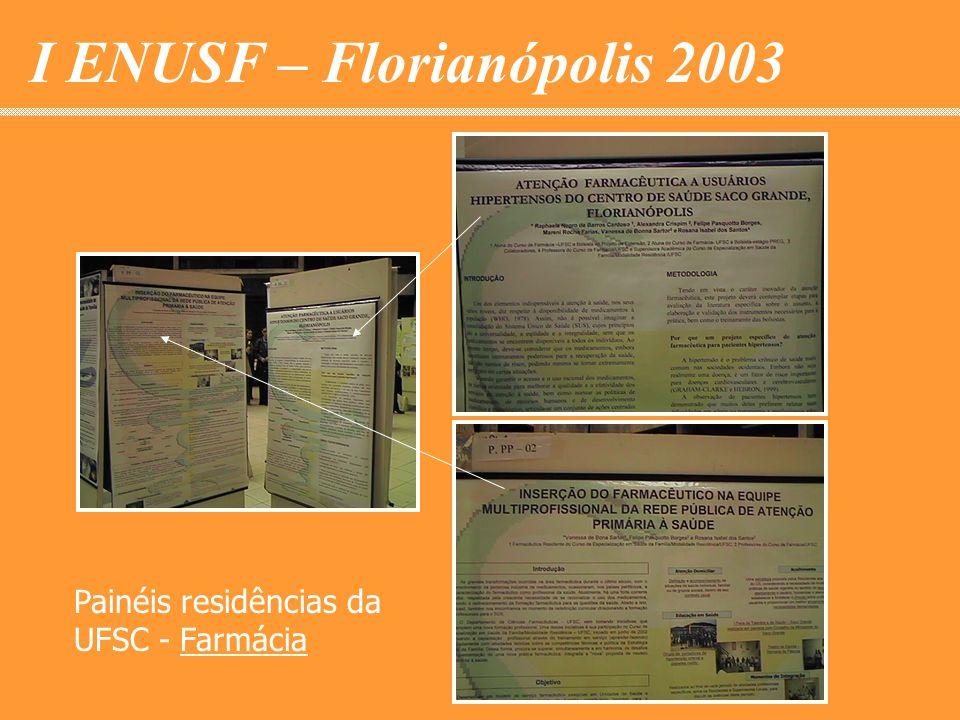 I ENUSF – Florianópolis 2003 Painéis residências da UFSC - Farmácia