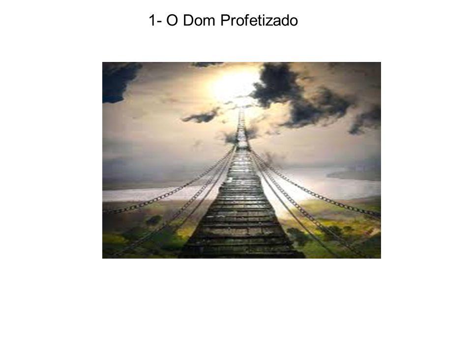 1- O Dom Profetizado