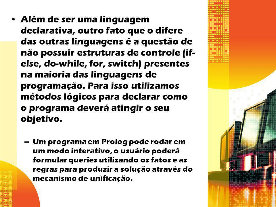 Clique para adicionar texto O Prolog é baseado num subconjunto do cálculo de predicados de primeira ordem, o que é definido por cláusulas de Horn.