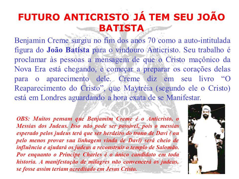 FUTURO ANTICRISTO JÁ TEM SEU JOÃO BATISTA Benjamin Creme surgiu no fim dos anos 70 como a auto-intitulada figura do João Batista para o vindouro Antic