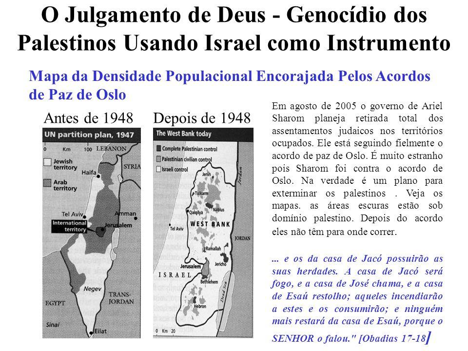 O Julgamento de Deus - Genocídio dos Palestinos Usando Israel como Instrumento Mapa da Densidade Populacional Encorajada Pelos Acordos de Paz de Oslo