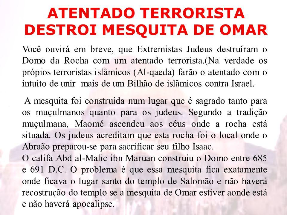 ATENTADO TERRORISTA DESTROI MESQUITA DE OMAR Você ouvirá em breve, que Extremistas Judeus destruíram o Domo da Rocha com um atentado terrorista.(Na ve