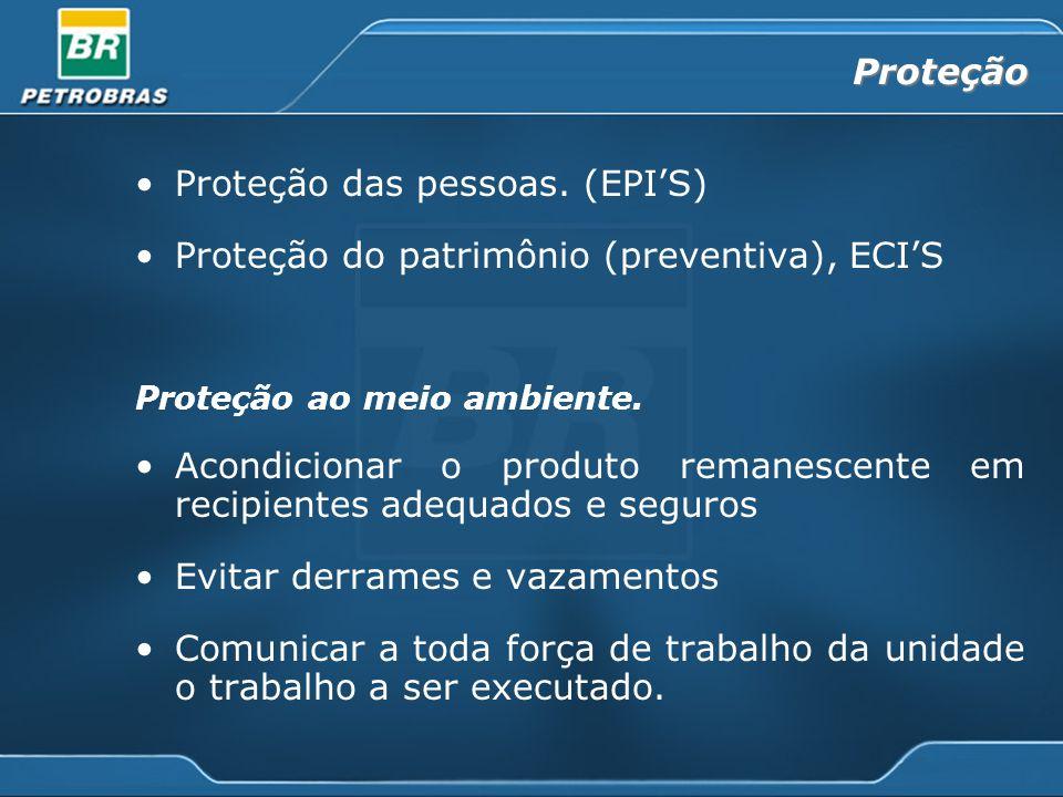 Proteção das pessoas. (EPIS) Proteção do patrimônio (preventiva), ECIS Proteção ao meio ambiente. Acondicionar o produto remanescente em recipientes a