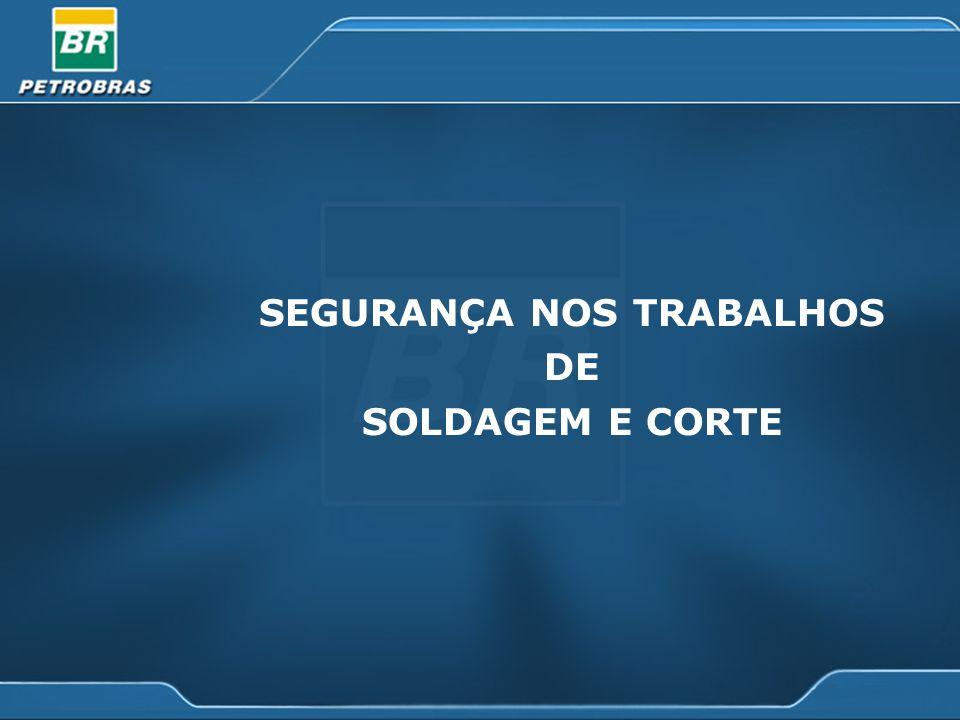 SEGURANÇA NOS TRABALHOS DE SOLDAGEM E CORTE