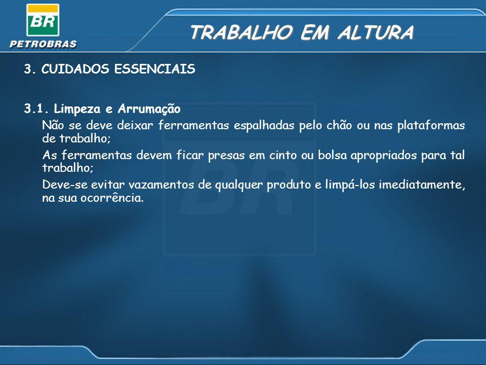 TRABALHO EM ALTURA 3.CUIDADOS ESSENCIAIS 3.1.