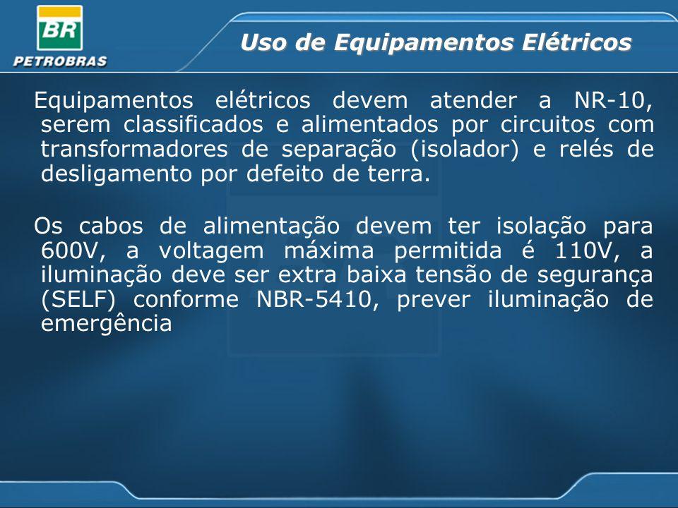 Uso de Equipamentos Elétricos Equipamentos elétricos devem atender a NR-10, serem classificados e alimentados por circuitos com transformadores de separação (isolador) e relés de desligamento por defeito de terra.