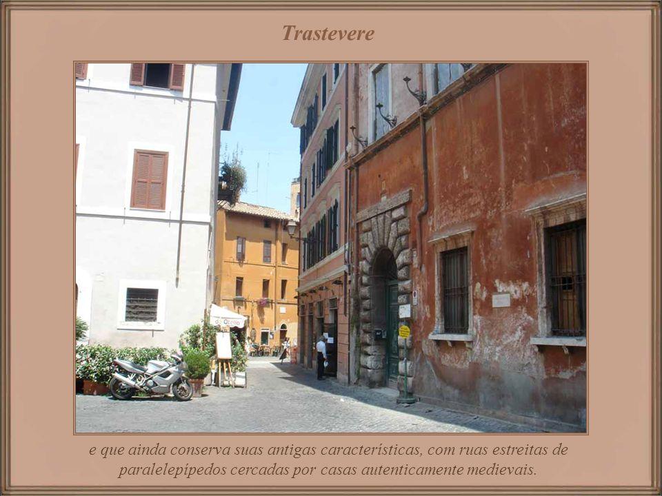 Bairro que constitui uma das zonas mais charmosas de Roma, Trastevere