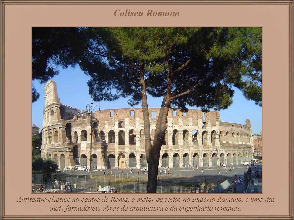 Coliseu Romano Anfiteatro elíptico no centro de Roma, o maior de todos no Império Romano, e uma das mais formidáveis obras da arquitetura e da engenharia romanas.