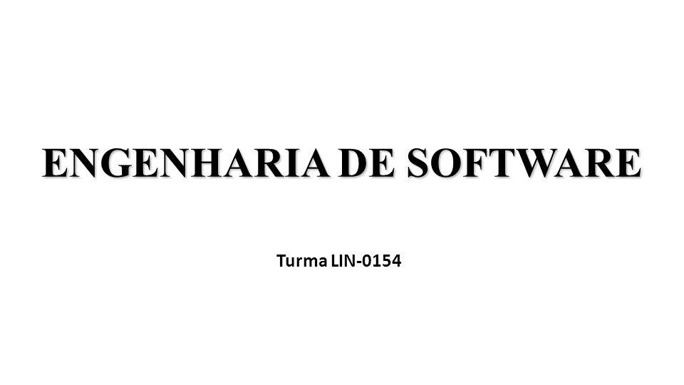 ENGENHARIA DE SOFTWARE Turma LIN-0154