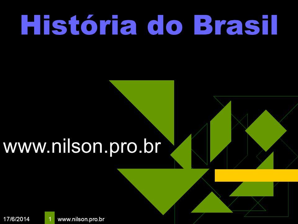 17/6/2014 1 História do Brasil www.nilson.pro.br