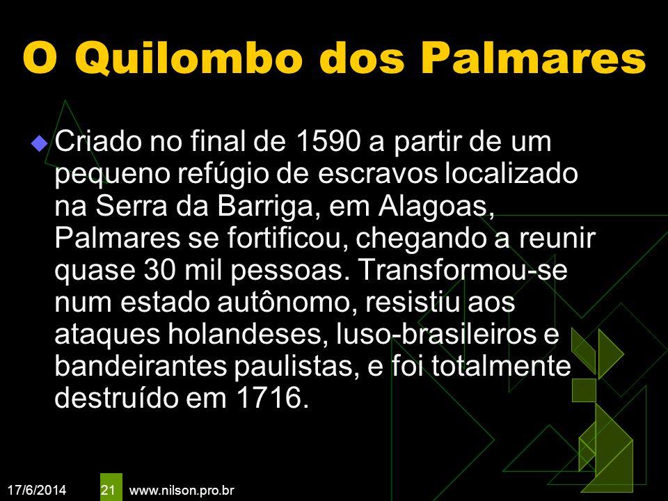21 O Quilombo dos Palmares Criado no final de 1590 a partir de um pequeno refúgio de escravos localizado na Serra da Barriga, em Alagoas, Palmares se