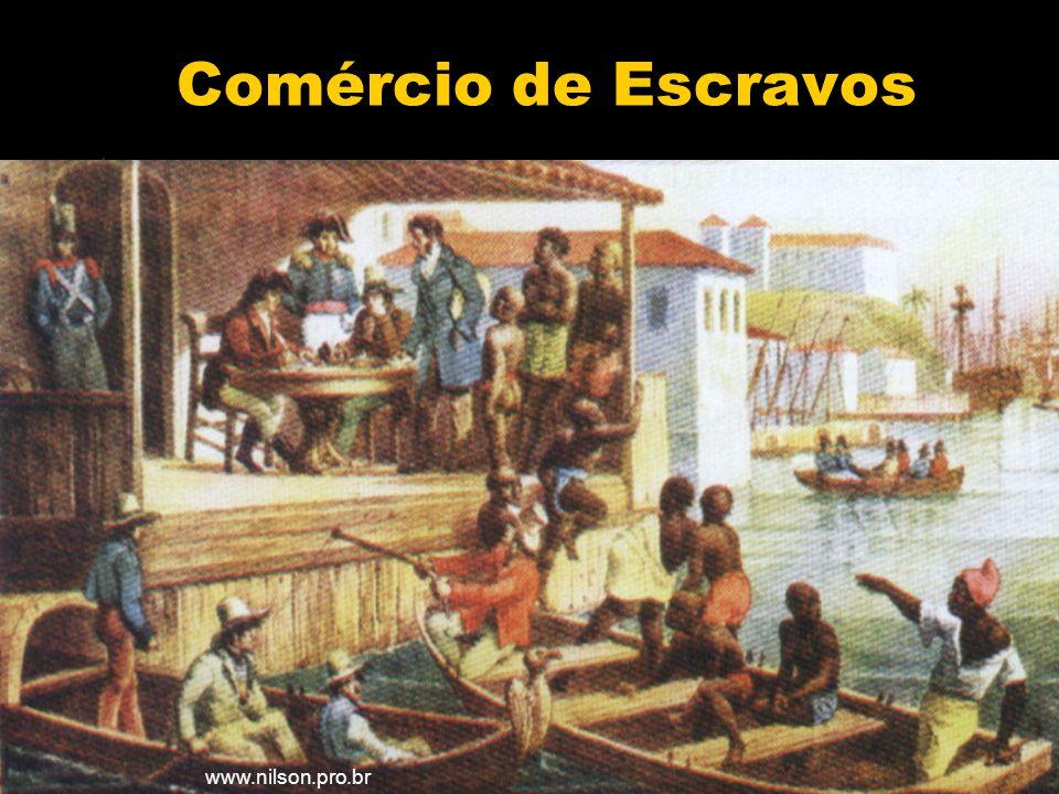 17/6/2014 8 Comércio de Escravos www.nilson.pro.br