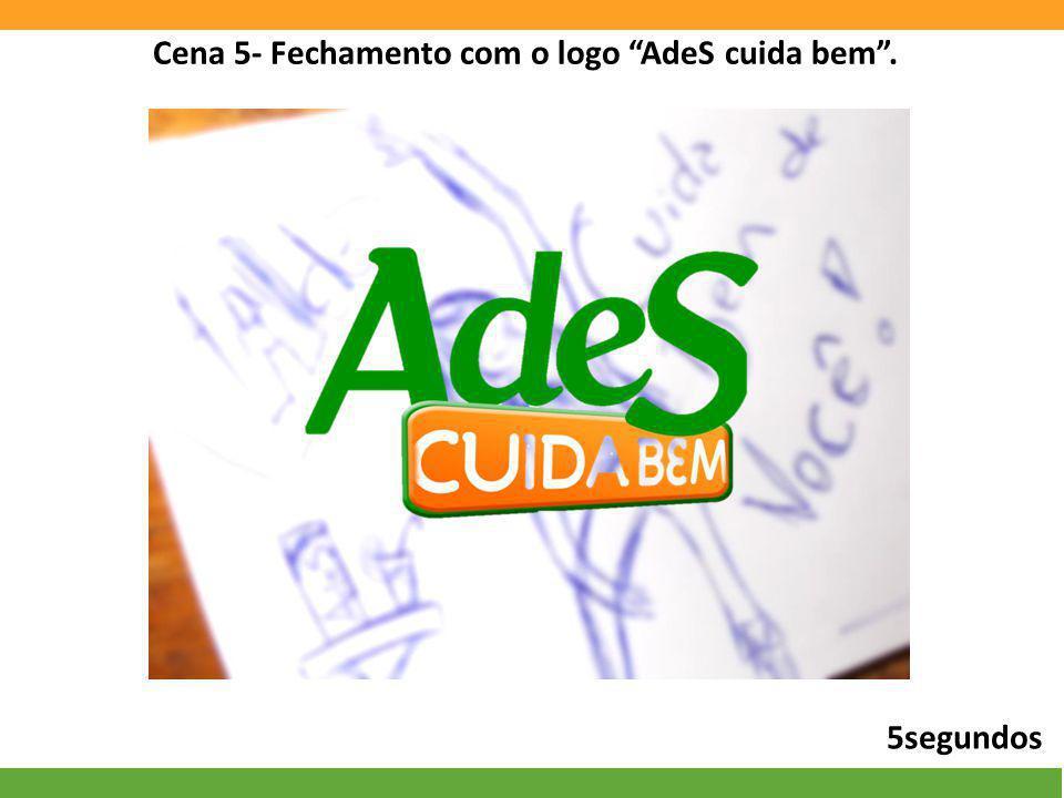 Cena 5- Fechamento com o logo AdeS cuida bem. 5segundos