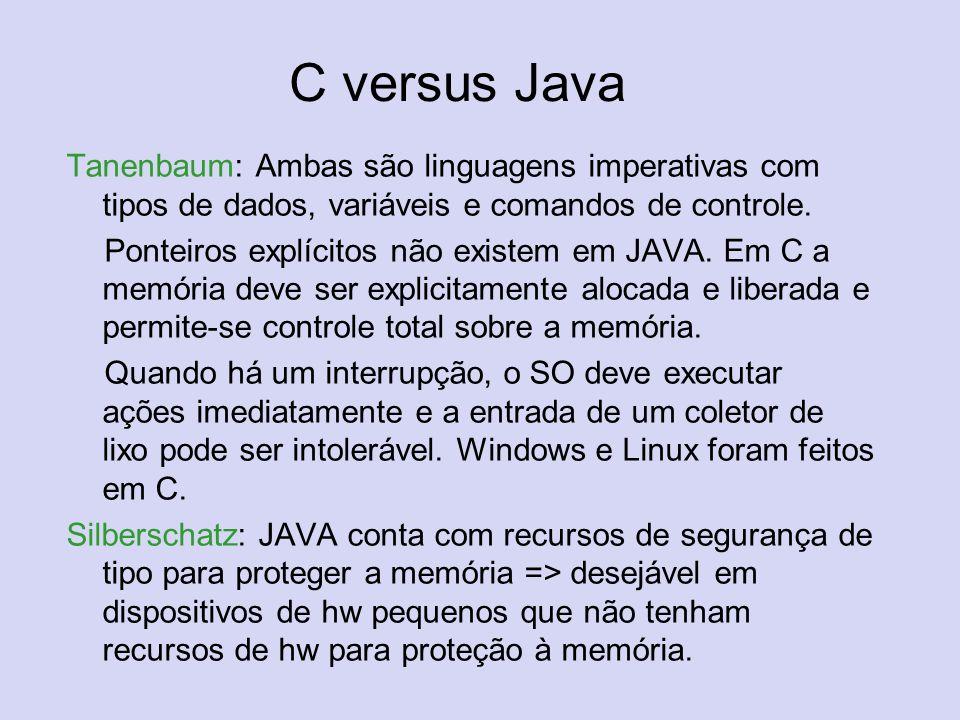 C versus Java Tanenbaum: Ambas são linguagens imperativas com tipos de dados, variáveis e comandos de controle. Ponteiros explícitos não existem em JA