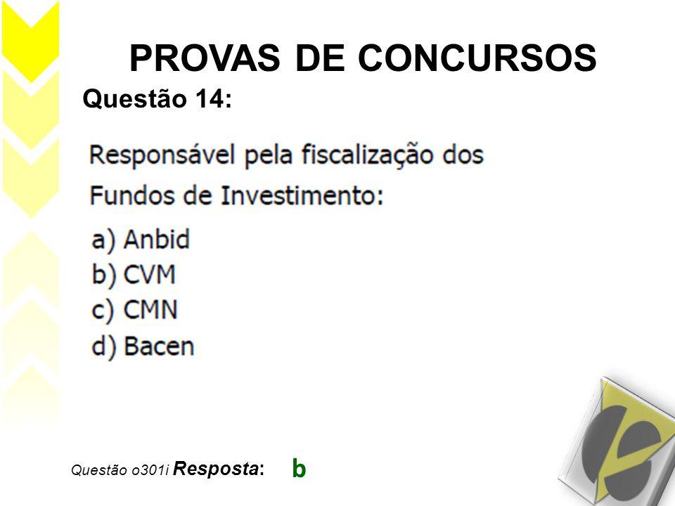 Questão o301i Resposta: b PROVAS DE CONCURSOS Questão 14: