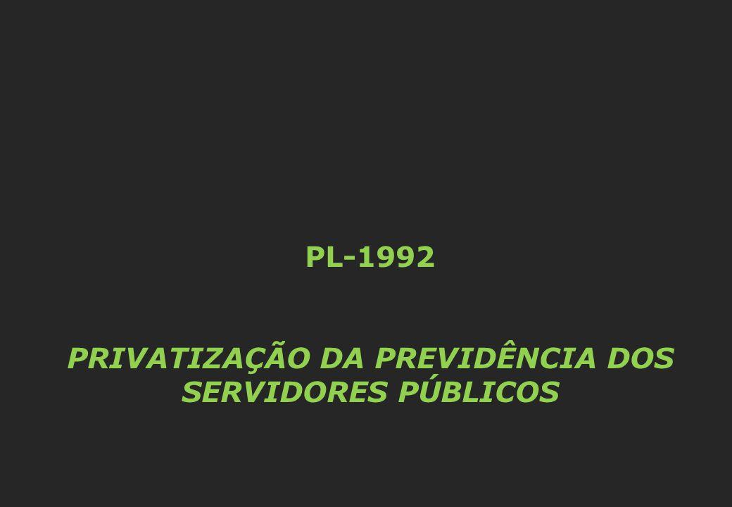 PL-1992 PRIVATIZAÇÃO DA PREVIDÊNCIA DOS SERVIDORES PÚBLICOS
