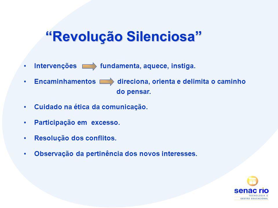 Revolução Silenciosa Intervenções fundamenta, aquece, instiga.