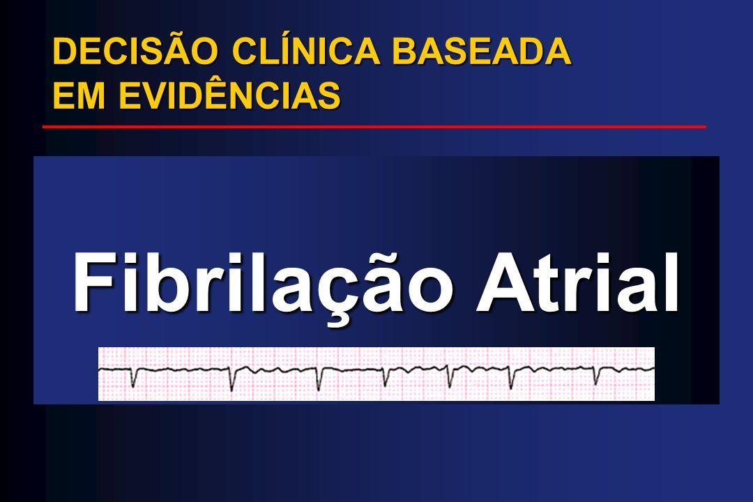 DECISÃO CLÍNICA BASEADA EM EVIDÊNCIAS Fibrilação Atrial