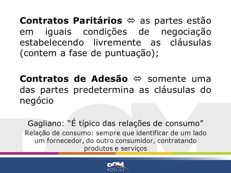 Contratos Paritários as partes estão em iguais condições de negociação estabelecendo livremente as cláusulas (contem a fase de puntuação); Contratos d