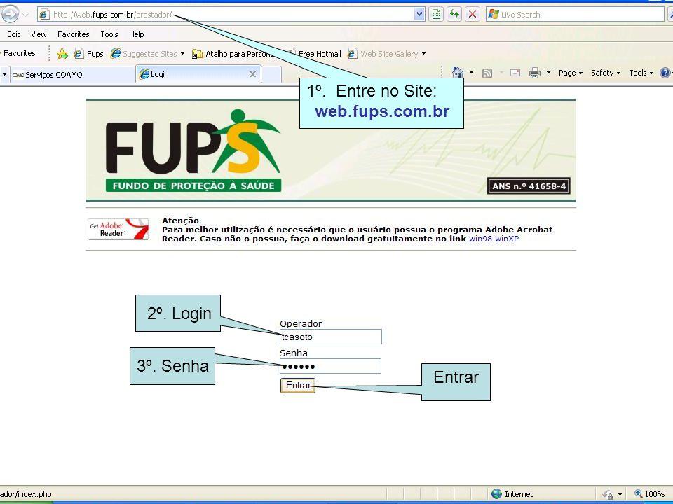 1º. Entre no Site: web.fups.com.br 2º. Login 3º. Senha Entrar