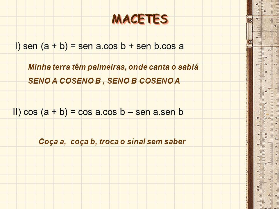 e) b a.tg tg1 b a - + b)tg(a=+ f) b)-tg(a b a.tg tg1 b -a + = SOMA E DIFERENÇA DE ARCOS