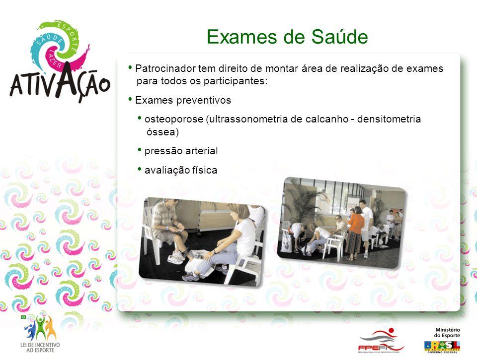 Patrocinador tem direito de montar área de realização de exames para todos os participantes: Exames preventivos osteoporose (ultrassonometria de calca