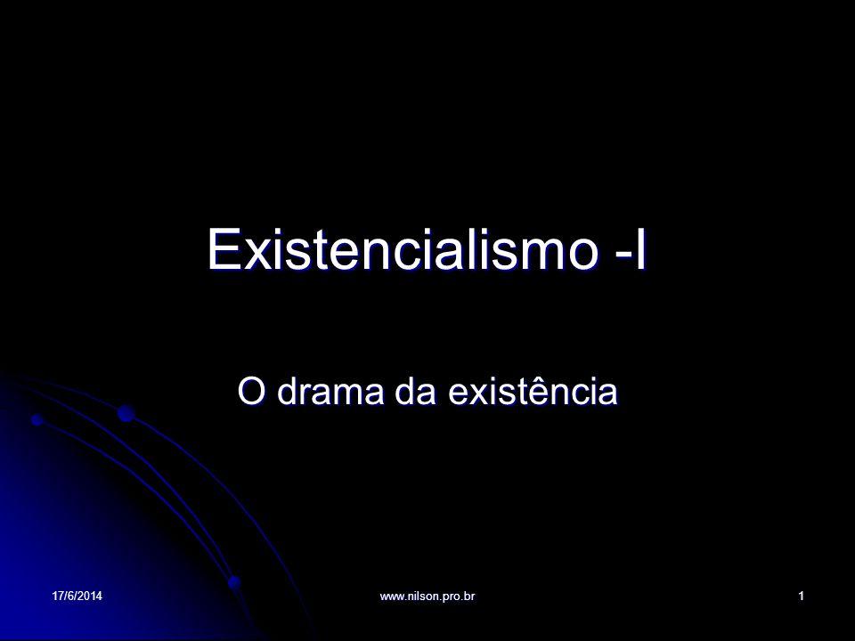 Existencialismo -I O drama da existência 17/6/20141www.nilson.pro.br