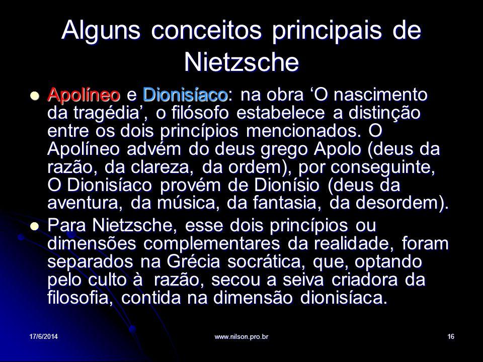 Alguns conceitos principais de Nietzsche Apolíneo e Dionisíaco: na obra O nascimento da tragédia, o filósofo estabelece a distinção entre os dois prin