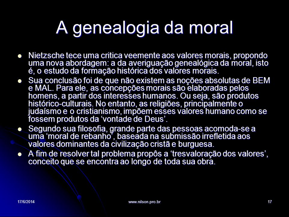A genealogia da moral Nietzsche tece uma critica veemente aos valores morais, propondo uma nova abordagem: a da averiguação genealógica da moral, isto
