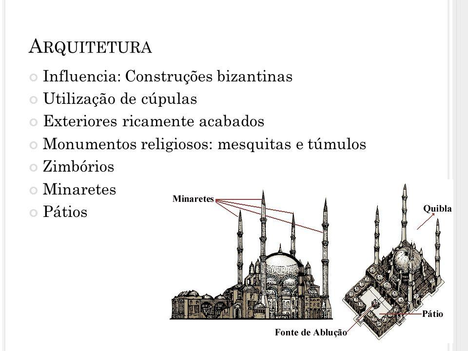 A RQUITETURA Influencia: Construções bizantinas Utilização de cúpulas Exteriores ricamente acabados Monumentos religiosos: mesquitas e túmulos Zimbóri