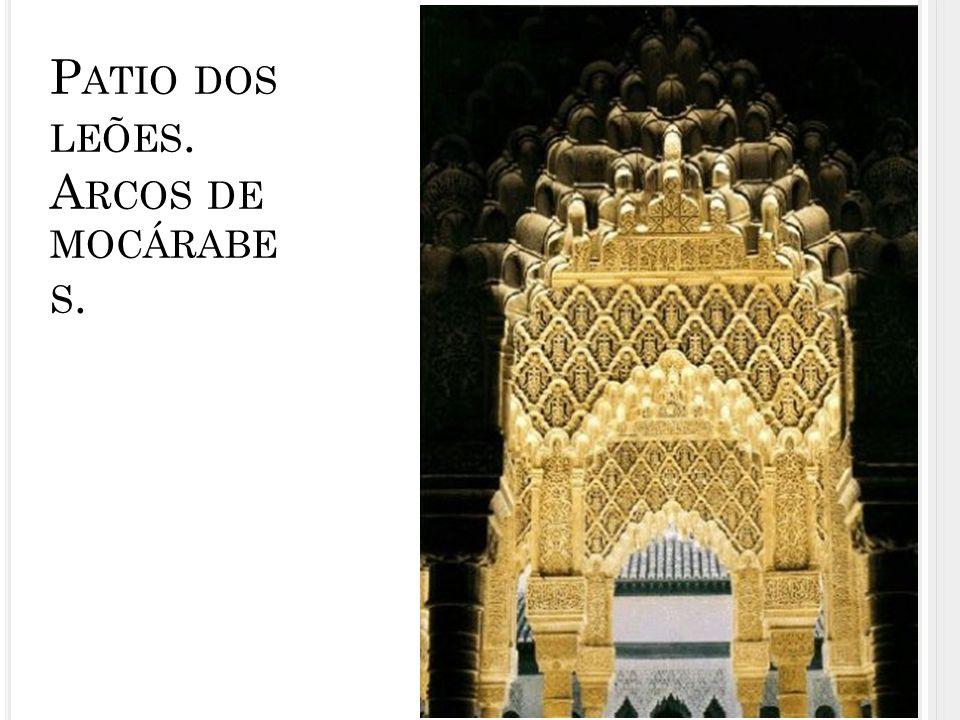 P ATIO DOS LEÕES. A RCOS DE MOCÁRABE S.