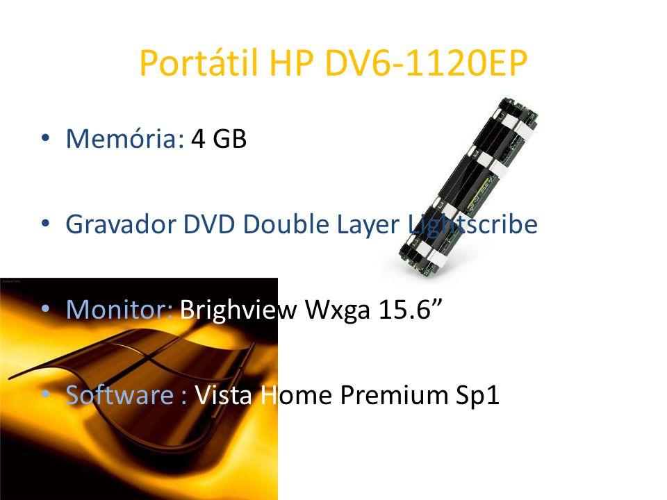 Memória: 4 GB Gravador DVD Double Layer Lightscribe Monitor: Brighview Wxga 15.6 Software : Vista Home Premium Sp1