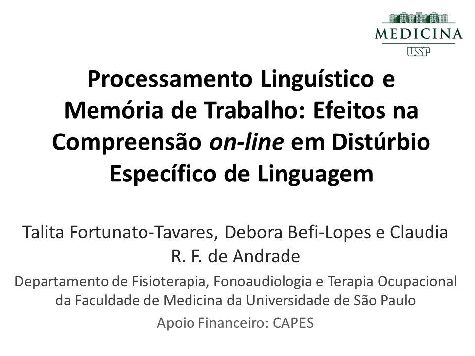 OBJETIVO Investigar os efeitos de diferentes demandas de memória de trabalho no processamento linguístico on-line de crianças com DEL.