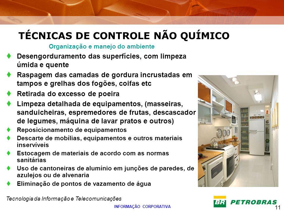 Tecnologia da Informação e Telecomunicações 11 INFORMAÇÃO CORPORATIVA Organização e manejo do ambiente Desengorduramento das superfícies, com limpeza