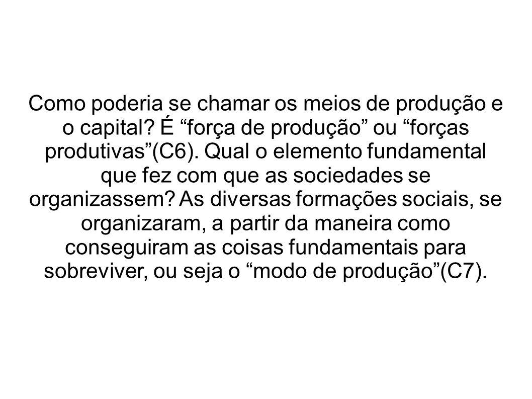 Como poderia se chamar os meios de produção e o capital.