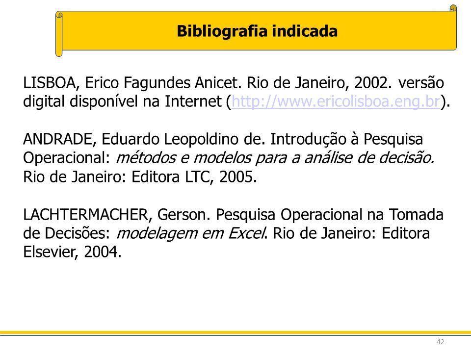 42 Bibliografia indicada LISBOA, Erico Fagundes Anicet. Rio de Janeiro, 2002. versão digital disponível na Internet (http://www.ericolisboa.eng.br).ht