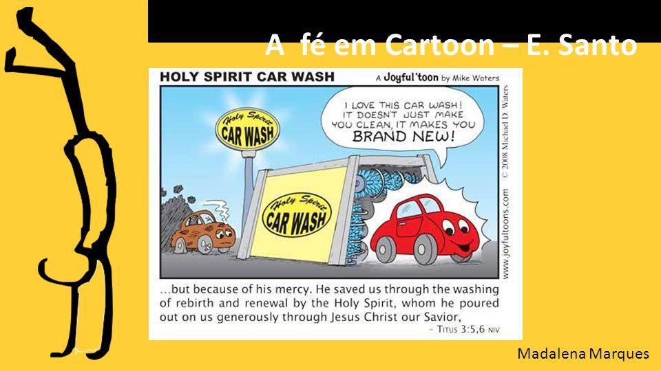 A fé em Cartoon – E. Santo Madalena Marques