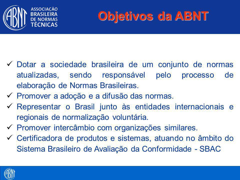 Dotar a sociedade brasileira de um conjunto de normas atualizadas, sendo responsável pelo processo de elaboração de Normas Brasileiras. Promover a ado