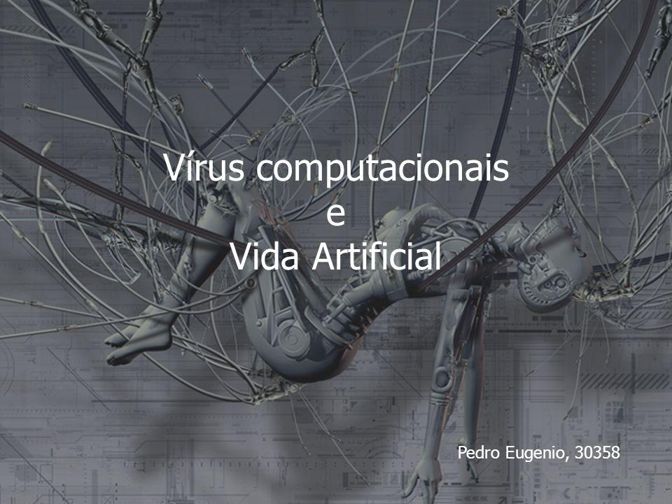 Vírus computacionais e Vida Artificial Pedro Eugenio, 30358