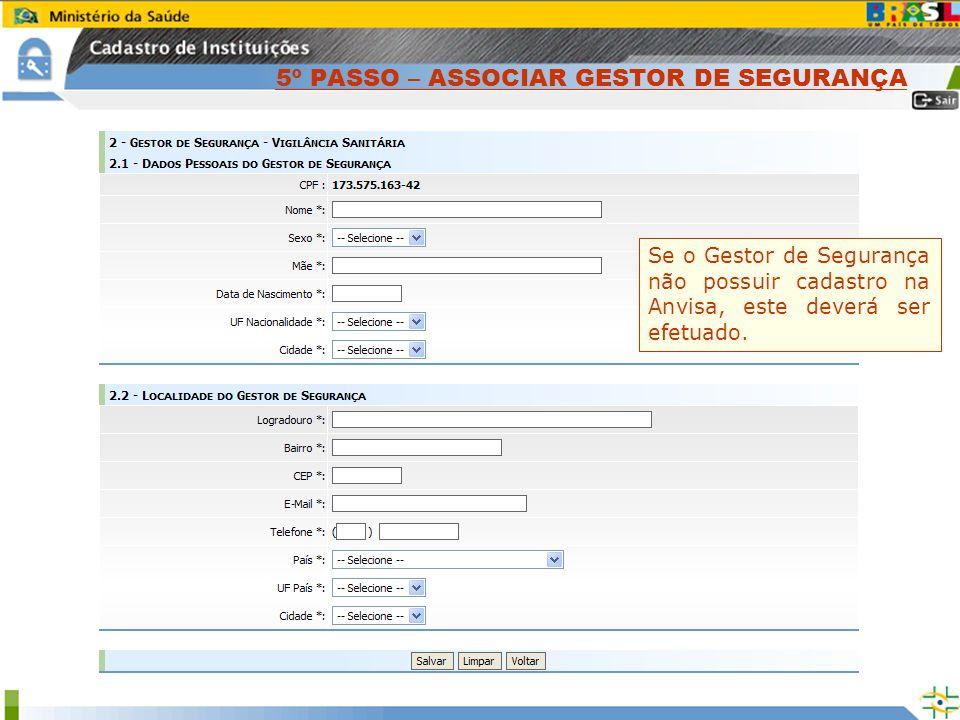 Clique no Botão Associar Gestor de Segurança. Informe o CPF do Gestor de Segurança. Clique no Botão Continuar. Se o Gestor de Segurança não possuir ca